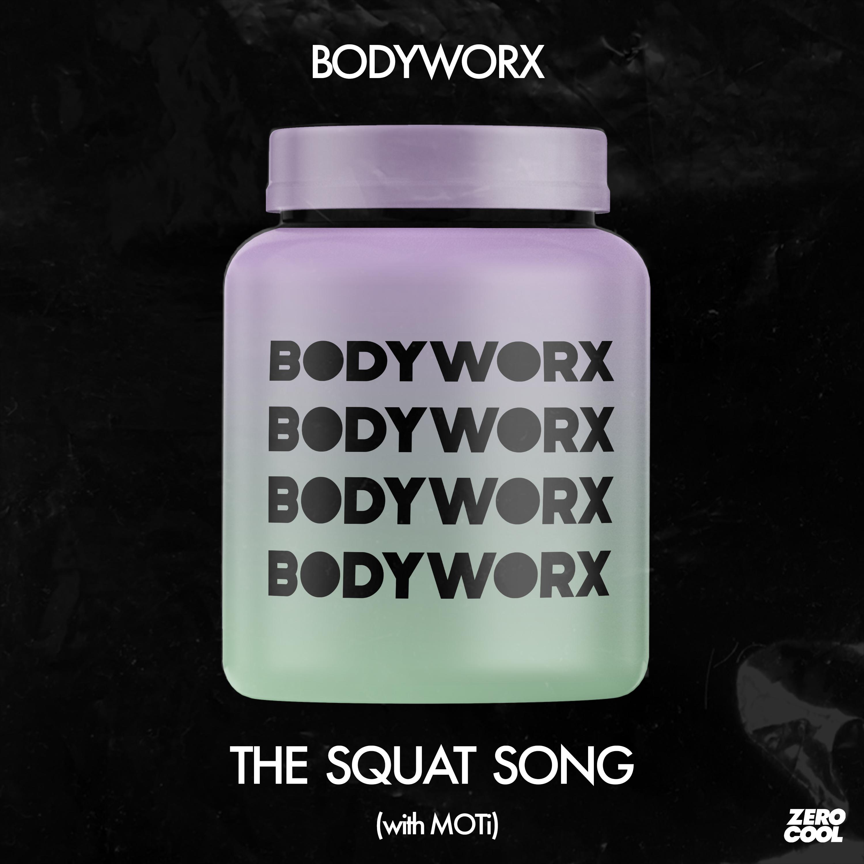 BODYWORX_The_Squat_Song_MOTi